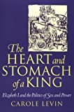 Levin, Carole: The Heart and Stomach of a King: Elizabeth I and the Politics of Sex and Power