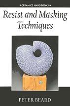 Resist and Masking Techniques (Ceramics…