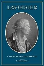 Lavoisier: Chemist, Biologist, Economist…