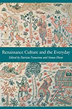 Renaissance Culture and the Everyday (New…