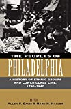 Haller, Mark H.: The Peoples of Philadelphia: A History of Ethnic Groups and Lower-Class Life, 1790-1940