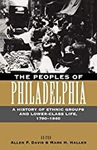 The Peoples of Philadelphia: A History of…