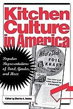Kitchen Culture in America: Popular…