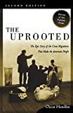 Handlin, Oscar: The Uprooted: The Epic Story of the Great Migrations That Made the American People