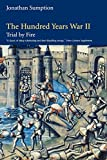 Sumption, Jonathan: The Hundred Years War: Trial by Fire