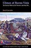 Lavender, David: Climax at Buena Vista: The Decisive Battle of the Mexican-American War