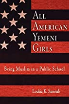 All American Yemeni Girls: Being Muslim in a…