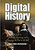 Rosenzweig, Roy: Digital History: A Guide to Gathering, Preserving, and Presenting the Past on the Web