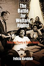 The Battle for Welfare Rights: Politics and…