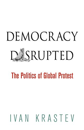 democracy-disrupted-the-politics-of-global-protest