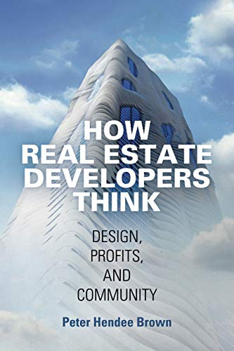 how-real-estate-developers-think-design-profits-and-community-the-city-in-the-twenty-first-century
