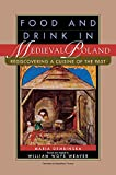 Dembinska, Maria: Food and Drink in Medieval Poland: Rediscovering a Cuisine of the Past