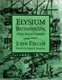 Evelyn, John: Elysium Britannicum, or the Royal Gardens