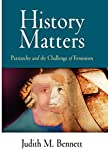 Bennett, Judith M.: History Matters: Patriarchy and the Challenge of Feminism