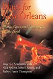 Abrahams, Roger D.: Blues for New Orleans: Mardi Gras And America&#39;s Creole Soul