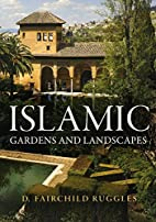 Islamic Gardens and Landscapes by D.…