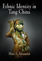 Ethnic Identity in Tang China (Encounters…
