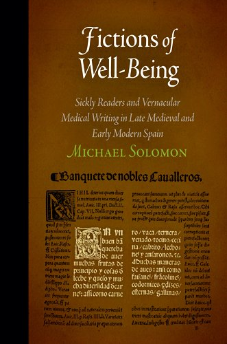 fictions-of-well-being-sickly-readers-and-vernacular-medical-writing-in-late-medieval-and-early-modern-spain