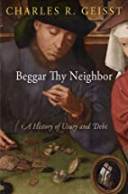 Beggar Thy Neighbor: A History of Usury and…