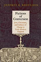 Fictions of Conversion: Jews, Christians,…