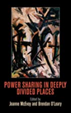 Power Sharing in Deeply Divided Places…