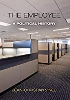 The Employee: A Political History by…