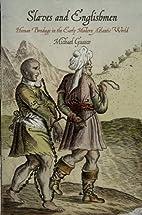 Slaves and Englishmen: Human Bondage in the…