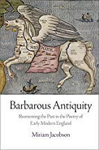 Barbarous Antiquity: Reorienting the Past in…