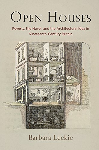 open-houses-poverty-the-novel-and-the-architectural-idea-in-nineteenth-century-britain-haney-foundation-series