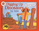 Aliki: Digging Up Dinosaurs (Let's-Read-And-Find-Out Science: Stage 2 (Pb))