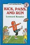 Kessler, Leonard P.: Kick, Pass, and Run (I Can Read Books: Level 2 (Pb))