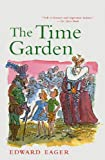 Eager, Edward: The Time Garden (Edward Eager's Tales of Magic)
