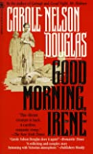 Good Morning, Irene by Carole Nelson Douglas