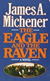 Michener, James A.: The Eagle and the Raven
