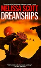 Dreamships by Melissa Scott