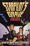 Doyle, Debra: Starpilot's Grave (Mageworlds, Book 2)