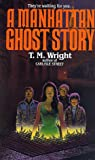 Wright, T.M.: A Manhattan Ghost Story
