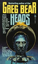 Heads by Greg Bear