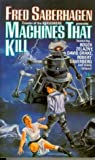 Saberhagen, Fred: Machines That Kill