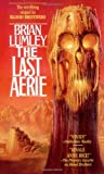 Lumley, Brian: The Last Aerie