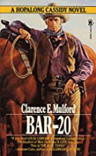 Bar-20: A Hopalong Cassidy Novel by Clarence&hellip;