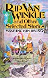 Irving, Washington: Rip Van Winkle and Other Selected Stories