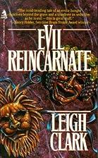 Evil Reincarnate by Leigh Clark