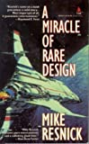 Resnick, Mike: A Miracle of Rare Design