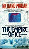 Moran, Richard: The Empire of Ice