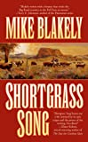 Blakely, Mike: Shortgrass Song