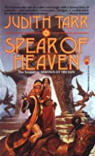 Spear of Heaven by Judith Tarr
