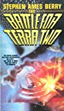 Berry, Stephen Ames: The Battle for Terra Two