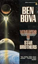 Voyagers III: Star Brothers by Ben Bova
