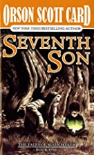 Seventh Son (Tales of Alvin Maker, Book 1)…